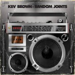 Kev Brown – The RANDOM JOINTS Promo (Free Download EP)
