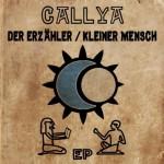 Callya – Herz der Musik (Video & Der Erzähler/Kleiner Mensch EP)
