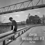 Steezo – working class #3 (Beat Tape)