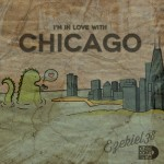 Ezekiel38 – I'm In Love With Chicago (Free Download Mixtape)