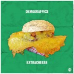 DEMOGRAFFICS – Extra Cheese (Free Download EP)