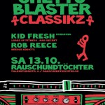 Ghetto Blaster Classikz presents Kid Fresh (13/10/2012 – Rausch & Töchter)