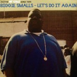 Biggie Smalls – Let's Do It Again (Free Remix Tape by MF Kauz)