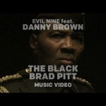 Evil Nine feat. Danny Brown – The Black Brad Pitt (Video)