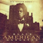 Jay-Z & 9th Wonder – Black American Gangster (Free Download Mixtape)