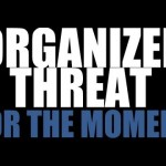 ORGANIZED THREAT – For The Moment (Video)