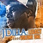 J-Dilla – Legacy Volume One (Free Download Mixtape)