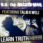 R.A. The Rugged Man feat. Talib Kweli – Learn Truth (Audio)
