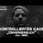 Kontrolliertes Kaos feat. Nima – Unvergesslich (Video)