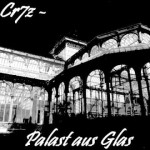 Cr7z – Palast aus Glas