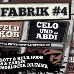 Tapefabrik Festival #4 – 25.01.2014      (Creutzfeld & Jakob, Hiob&Dilemma, JAW, Damion Davis, Funkverteidiger, Cr7z uvm.)