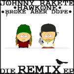 Johnny Rakete & HawkOne – Broke Aber Dope Remix EP (Free Download)