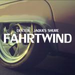 Dexter mit Jaques Shure – Fahrtwind (Video)