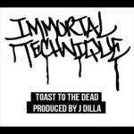 Immortal Technique – Toast To The Dead [Prod. J Dilla]