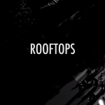 FloFilz feat. 12Vince – Rooftops (Video)