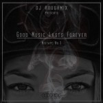 DJ Roughmix – A Good Music Lasts Forever Mixtape No.3 (Free Download)