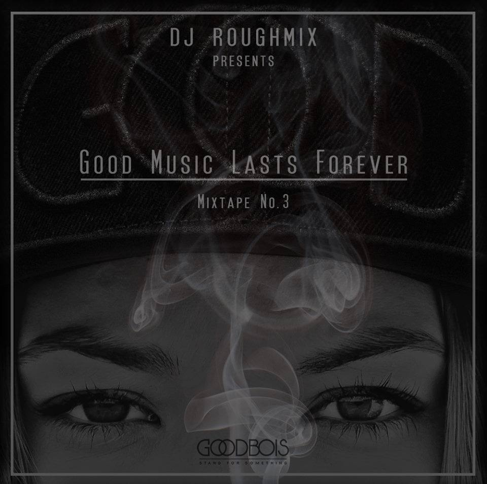 DJ Roughmix – A Good Music Lasts Forever Mixtape No.3