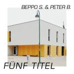 Beppo S. & Peter B. – Fünf Titel (Free Download EP)