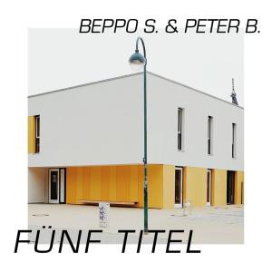 Fünf Titel (EP) by Beppo S. & Peter B.