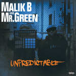 "Release: Malik B and Mr. Green ""Unpredictable"" (Full Album Stream)"