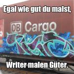 Egal wie gut du malst, Writer malen Güter!