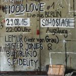 Hood Love #1 – 29.8. in Augsburg – Live aus Berlin: Lemur (Herr von Grau), Mister Jones & Bumbliño, S. Fidelity