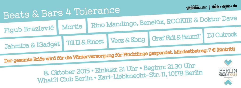 BEATS & BARS 4 TOLERANCE @ WHAT CLUB BERLIN // 08.10.15