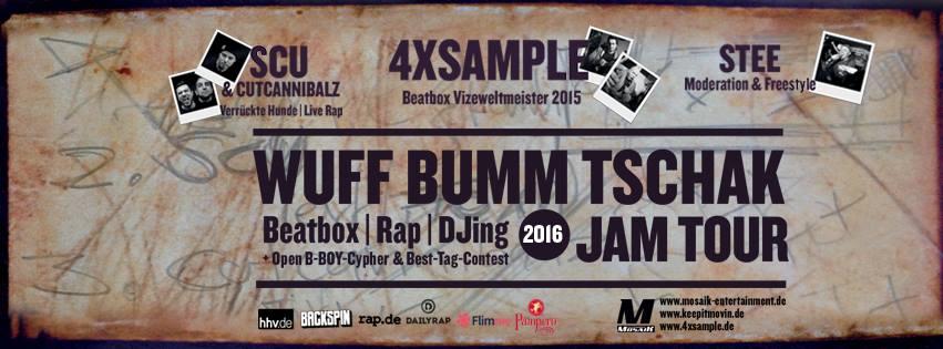WUFF BUMM Tschak Tour 2016 - 4xSample, SCU & Cutcannibalz, Stee