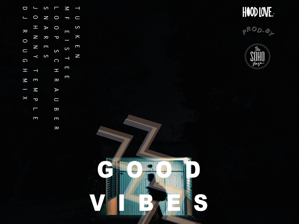 soho good vibes januar hood love