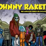 Johnny Rakete – Per Anhalter Durch Die Galaxis Tour 2017 (Tickets, Dates, Infos)