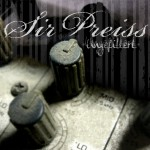 ALBUM RELEASE: SirPreiss – Ungefiltert (Free Download + Playlist + Tracklist + Cover)