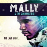 MaLLy & the Sundance Kid – The Last Great… (Free Download Album)