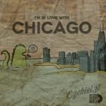 Ezekiel38 – I'm In Love With Chicago (Free Download Mixtape)