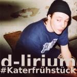 d-lirium – Katerfrühstück (Free Download EP)