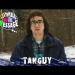 SCHNALL DIE MESSAGE | ♥ 15 | Tanguy (Video)