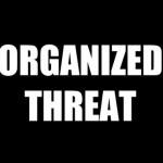 ORGANIZED THREAT – The Legacy (Video)