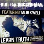R.A. The Rugged Man feat. Talib Kweli – Learn Truth (Audio)