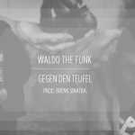 Waldo The Funk – Gegen den Teufel (prod. by Brenk Sinatra) [Video & 'Gentle Giant'-Mixtape Download]