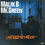 """Release: Malik B and Mr. Green """"Unpredictable"""" (Full Album Stream)"""