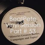 BeatPete – Vinyl Session Part # 53 (Video)