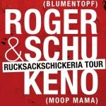 """Roger & Schu mit Keno auf """"Rucksackschickeria Tour 2015"""" (Infos, Dates, Tickets) [Tickets für Augsburg zu gewinnen!]"""