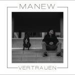 """Manew """"Vertrauen"""" (Videopremiere, Interview & EP Free Download)"""